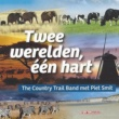The Country Trail Band&Piet Smit Twee Werelden, een Hart