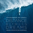 Junkie XL Distance Between Dreams (Original Motion Picture Soundtrack)