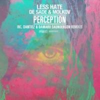 Less Hate,De Sade&Molkov Perception