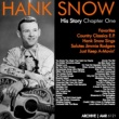 Hank Snow The Hank Snow (1914-1999) History - Chapter One