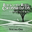 Various Artists Rock and Roll Crossroads - The Story of Rock, Vol. 1