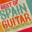 Various Artists Best of Spain: Guitar Instrumentals