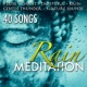 Natural Meditation Collective Rain Meditation 40 Songs with Sounds of Nature, New Age Relaxing, Asian Meditation, Deep Sleep, Serene Zen, Music for Spas, Flutes, Chant, Rain, Yoga, Natural White Noise, Music for Study