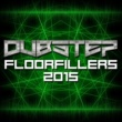 Various Artists Dubstep Floorfillers 2015