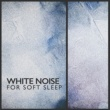 White Noise Sleep Aid White Noise for Soft Sleep