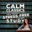 Calm Music for Studying Calm Classics for Stress-Free Study
