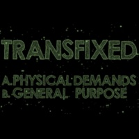 Transfixed Physical Demands