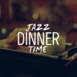 Dinner Music Jazz Dinner Time