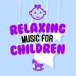 Relaxing Music Relaxing Music for Children
