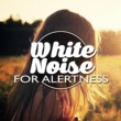 Meditation Awareness,Natrue White Noise&Natural White Noise for Babies White Noise for Alertness