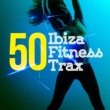 Various Artists 50 Ibiza Fitness Trax