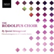 Rodolfus Choir By Special Arrangement: Choral arrangements of favourite classics