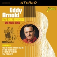 Eddy Arnold I'd Trade All of My Tomorrows (For Just One Yesterday)