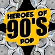 Various Artists Heroes of 90's Pop