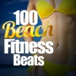 Various Artists 100 Beach Fitness Beats