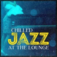 Chilled Jazz Lounge Can't Wait