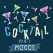 Cocktail Party Ideas,Cocktail Party Jazz Music All Stars&Mood Music Artists Cocktail Party Moods