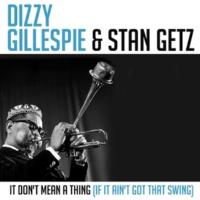 Dizzy Gillespie&Stan Getz It Don't Mean a Thing (If It Ain't Got That Swing)