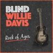Blind Willie Davis Rock of Ages