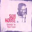 Son House Grinnin' in Your Face