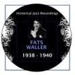 Fats Waller Historical Jazz Recordings: 1938-1940