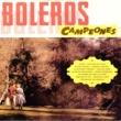 Varios Artistas Boleros Campeones, Vol. 1