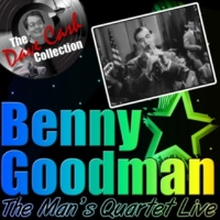 Benny Goodman Quartet Don't Be That Way (Live)