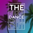Various Artists The Ibiza Dance Chill Out