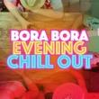 Cafe Tahiti Bora Bora,Chillout Cafe&Evening Chill Out Music Academny Bora Bora Evening Chill Out