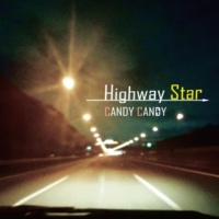 CANDY CANDY Highway Star