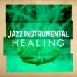 Erotica,Jazz Instrumentals&Smooth Jazz Healers Jazz Instrumental Healing