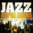 Various Artists Jazz After Hours