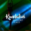 Kundalini: Yoga, Meditation, Relaxation Kundalini: Ambient Peace