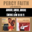 Percy Faith Amour, Amor, Amore + Swing Low in Hi Fi