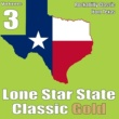 Various Artists Lone Star State Classic Gold, Vol. 3