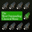 Gustav Holst,Felix Mendelssohn&Richard Wagner The Most Outstanding Classical Music