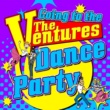 The Ventures Going to the Ventures Dance Party