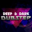 Various Artists Deep & Dark Dubstep
