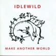 Idlewild Make Another World (Bonus Tracks Edition)
