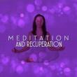 Meditation Meditation and Recuperation