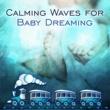 Peaceful Sleep Music Collection Calming Waves for Baby Dreaming ‐ Sleep All Night, Music to Help with Insomnia, Soothing Waves, Sounds to Sleep