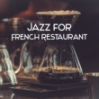 Restaurant Music Jazz for French Restaurant ‐ Best Piano Jazz, Calming Sounds for Restaurant, Background Jazz Music, Coffee Time