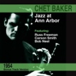 Chet Baker Jazz at Ann Arbor (Live) [Bonus Track Version]