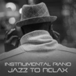 Light Jazz Academy Instrumental Piano Jazz to Relax ‐ Piano Bar, Relaxing Jazz, Smooth Sounds, Beautiful Moments