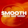 Jazz Coffee Shop Smooth Coffee Shop Sounds