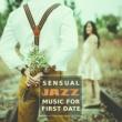 Romantic Restaurant Music Crew Sensual Jazz Music for First Date ‐ Jazz Music for Lovers, First Kiss, Dinner with Candle Light