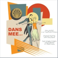 Malando & His Tango-Rumba Orchestra,The Downtown Jazzband&Frans Poptie & His Swing Specials Dans Mee