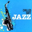 Soft Jazz Music Chilled Soft Jazz