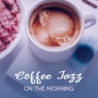 Café Lounge Coffee Jazz on The Morning ‐ Instrumental Jazz, Mellow Sounds of Classic Jazz, Relaxing Music