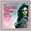 Gary Wilson It's Christmas Time with Gary Wilson